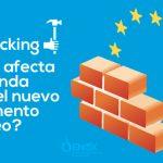 Geoblocking, ¿cómo afecta a tu Tienda Online el nuevo Reglamento Europeo?